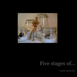 Five Stages of ... by charlie mclenahan, Artist Book, small book, 30 pages